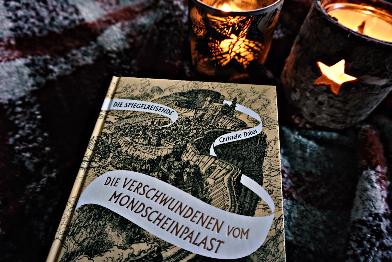 Die Spiegelreisende: Die Verschwundenen vom Mondscheinpalast – Christelle Dabos