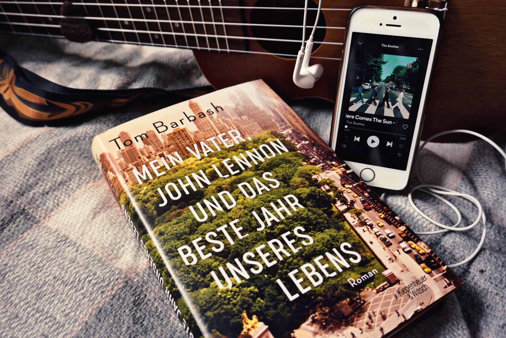 Mein Vater, John Lennon und das beste Jahr unseres Lebens – Tom Barbash