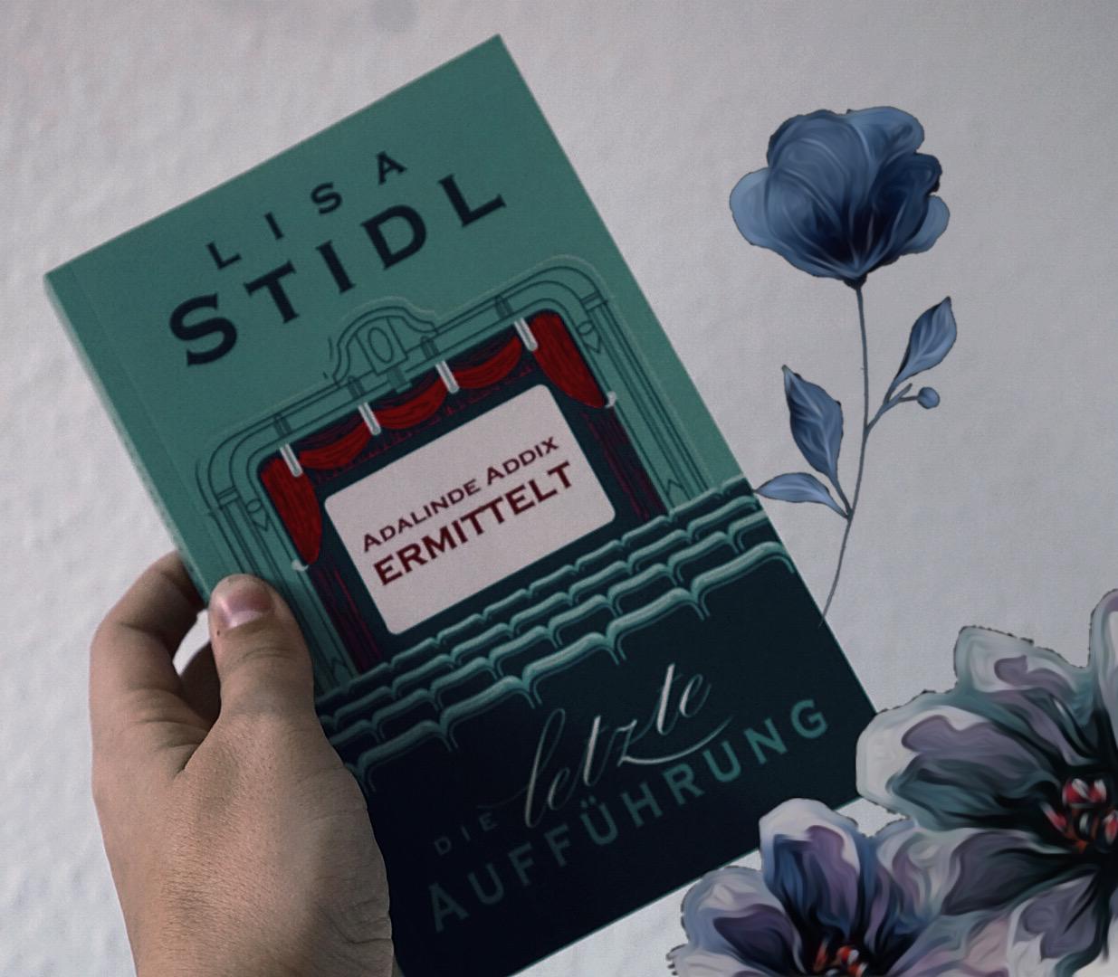 Adalinde Addix ermittelt: Die letzte Aufführung – Lisa Stidl