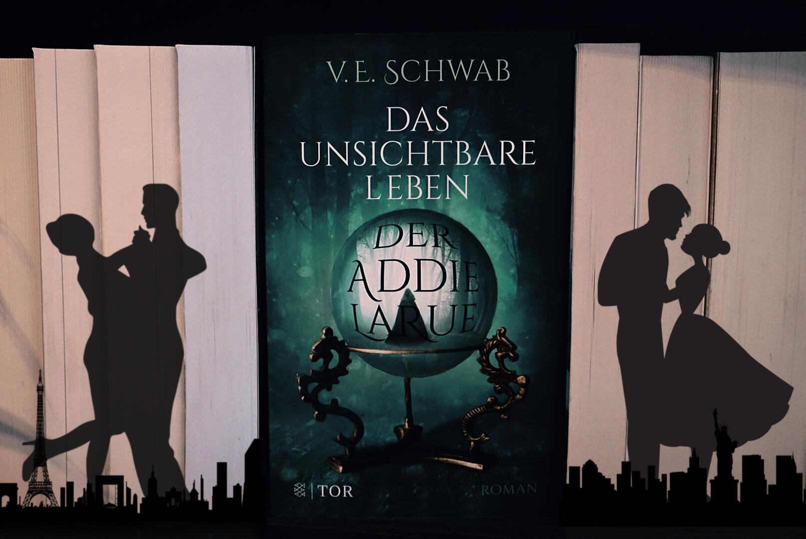 Das unsichtbare Leben der Addie LaRue – V. E. Schwab